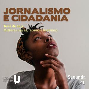 Programa Jornalismo e Cidadania - Tema: Mulheres Negras (Apresentação Laís Ferreira)
