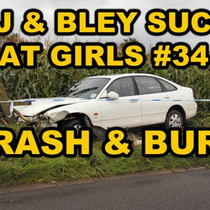Crash & Burn: RJ & Bley Suck At Girls ep 34