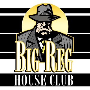 Big Reg House Club