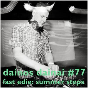 Dainos Dainai #77 Fast Edie: Summer Steps