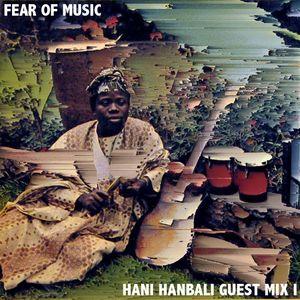 Fear Of Music Guest Mix I - Hani Hanbali