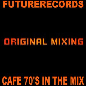 Future Records - Cafe 70's In The Mix