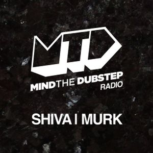 Mind The Dubstep - BassPort.FM - #056 - Hosted by Shiva & Murk on 03-05-2017