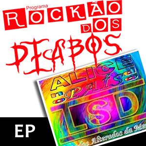 Programa Rockão dos Diabos - EP Alice no País do LCD