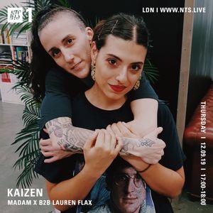Kaizen w/ Madam X & Lauren Flax - 12th September 2019