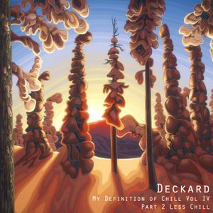 Deckard - My Definition of Chill Vol. 4 Part 2 Less Chill