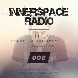 Martin Michniak presents Innerspace Radio #008