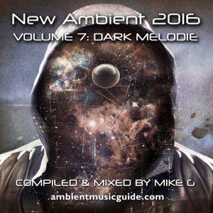 Dark Melodie - New Ambient 2016 vol. 7 mixed by Mike G