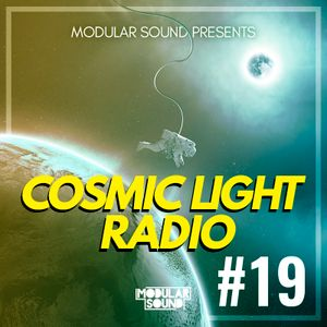 Modular Sound presents 'Cosmic Light Radio' #019