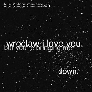 wroclaw i love you, but you're bringing me down. #l&c minimix