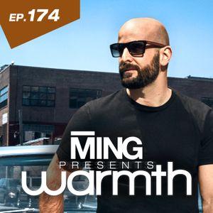 MING Presents Warmth Episode 174
