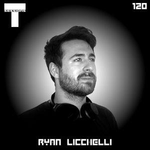 T SESSIONS 120 - RYAN LICCHELLI