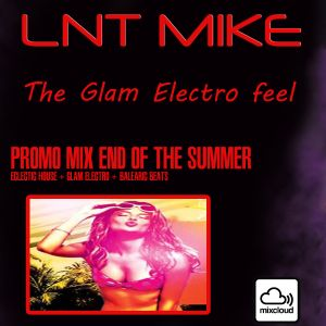 Lnt Mike - Promo Mix - End of the summer 2015 - (Glam Electro Summer Parties) (100%Vinyls)