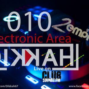 Dikkah´s Electronic Area 010 @ Clubsoundz.fm (2Empress Guest Mix)