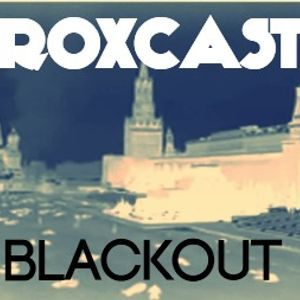 ROXCAST— BLACKOUT (11)