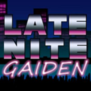 Late Nite GAIDEN #9