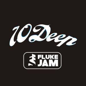 FLUKE JAM - 10 DEEP Podcast #25
