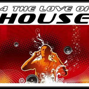 For the love of house !!