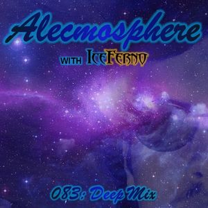 Alecmosphere 083: Deep Mix with Iceferno