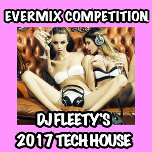 DJ FLEETY'S 2017 EVERMIX TECH HOUSE COMPETITION ENTRY MIX-BOOKINGS +44 (0) 7572413598