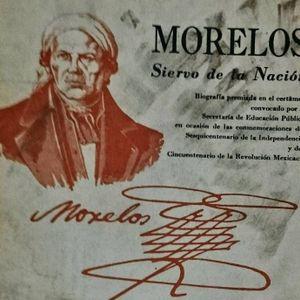 José María Morelos. Soy siervo de la Nación