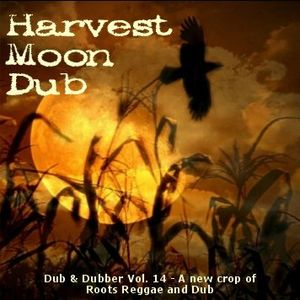 Harvest Moon Dub - Dub & Dubber, Vol. 14