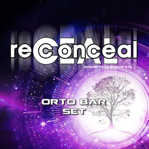 Reconceal pres. Trance Must Go On @ Orto Bar Set
