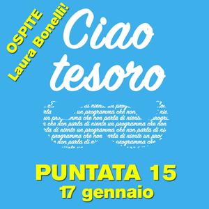 Ciao tesoro - Puntata 15 (17 gennaio - Ospite: Laura Bonelli)