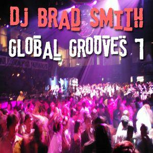 DJ Brad Smith - Global Grooves 7 (July 2007) Crescent Radio 24