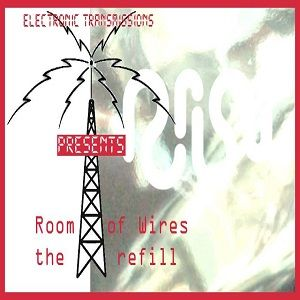 Electronic Transmissions Presents Room of wires (The Re-Fill)
