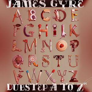 James Gyre - Dubstep A to Z 08.15.09