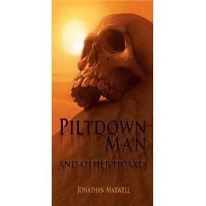 Piltdown Man & Other Hoaxes with guest Jonathan Maxwell