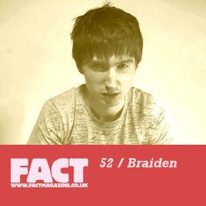 FACT Mix 52: Braiden