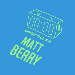 Ep 11: Matt Berry