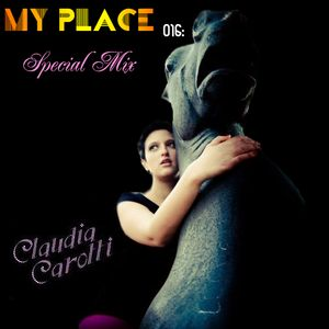 My Place Podcast 016:Claudia Carotti (Special Mix)