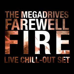 The Megadrives - Farewell Fire live chill-out set 03/01/2013