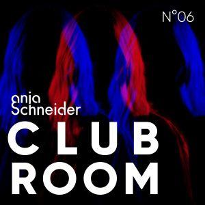 Club Room 06 with Anja Schneider