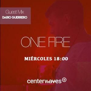 One Fire Radio 4x07 - Dario Guerrero Guest Mix