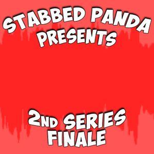 Stabbed Panda Presents: Season 2 Finale