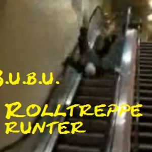 B.u.b.u. - Rolltreppe runter_29.03.2011