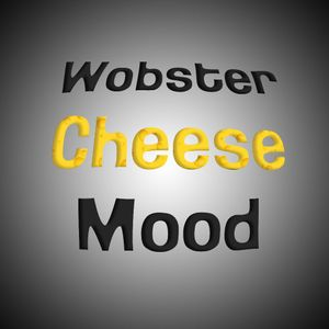 Wobster -Cheese Mood