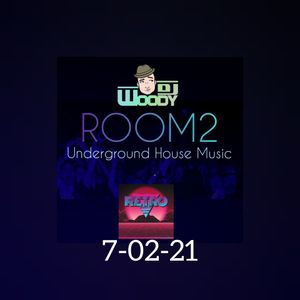 ROOM2 DJ'S WOODY & RETRO LIVE FROM 3 HOUR SPECIAL 7/02/21