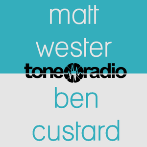 Matt Wester & Ben Custard, Tone Radio, Wednesday 6th April - #PowerpuffYourBen