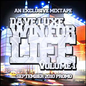 Dave Luxe - Win For Life Vol.1 (September 2010 Promo Mix)
