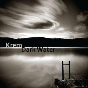 Krem - Dark Water (2010)
