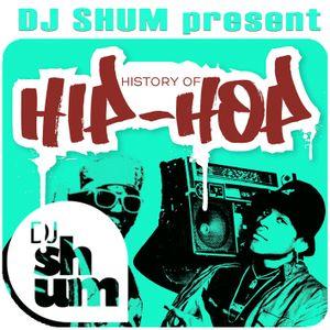 DJ Shum - History of Hip Hop # 1