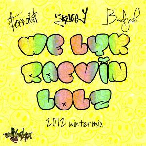 Terraist B2B Pricey B2B Badjah - we lyk raevin lolz - Winter 2012 Drum 'n' Bass mix