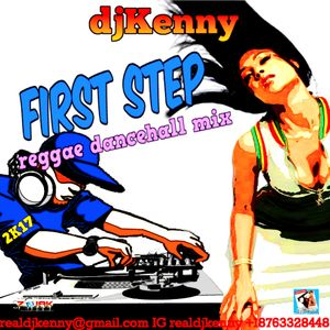 DJ KENNY FIRST STEP REGGAE DANCEHALL MIX APR 2K17