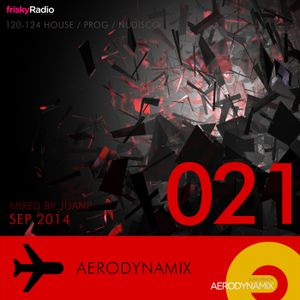 Aerodynamix 021 @ Frisky Radio Sep 2014 mixed by JuanP