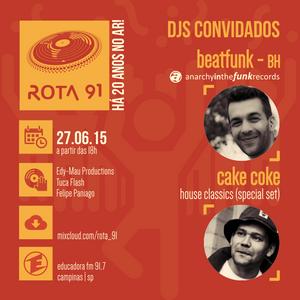 Rota 91 - 27/06/2015 Guest DJs Cake Coke and Beatfunk